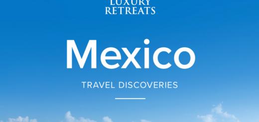 luxury retreats – in the spotlight: mexico's finest getaways