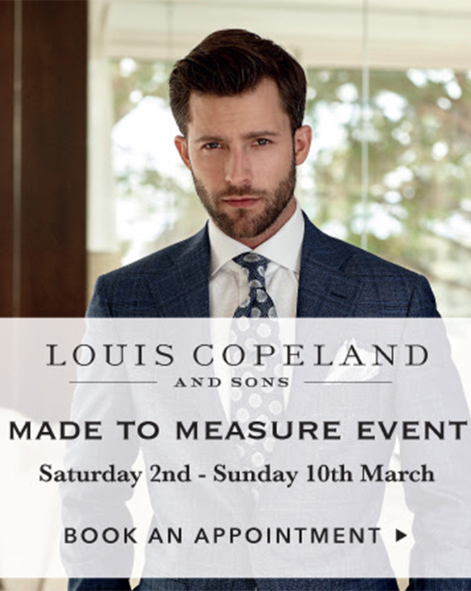 Louis Copeland & Sons - The Made to Measure Event - Have You Booked Your Appointment?