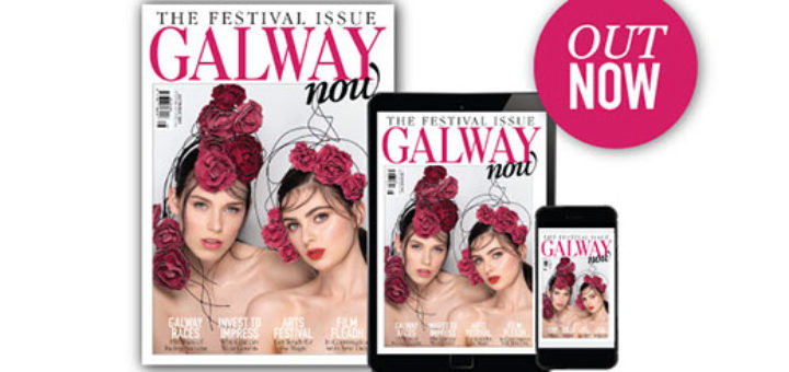 galwaynow magazine – the festival issue – galwaynow magazine july/august edition is here!