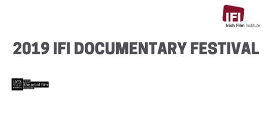 Irish Film Institute - NOW BOOKING: 2019 IFI Documentary Festival